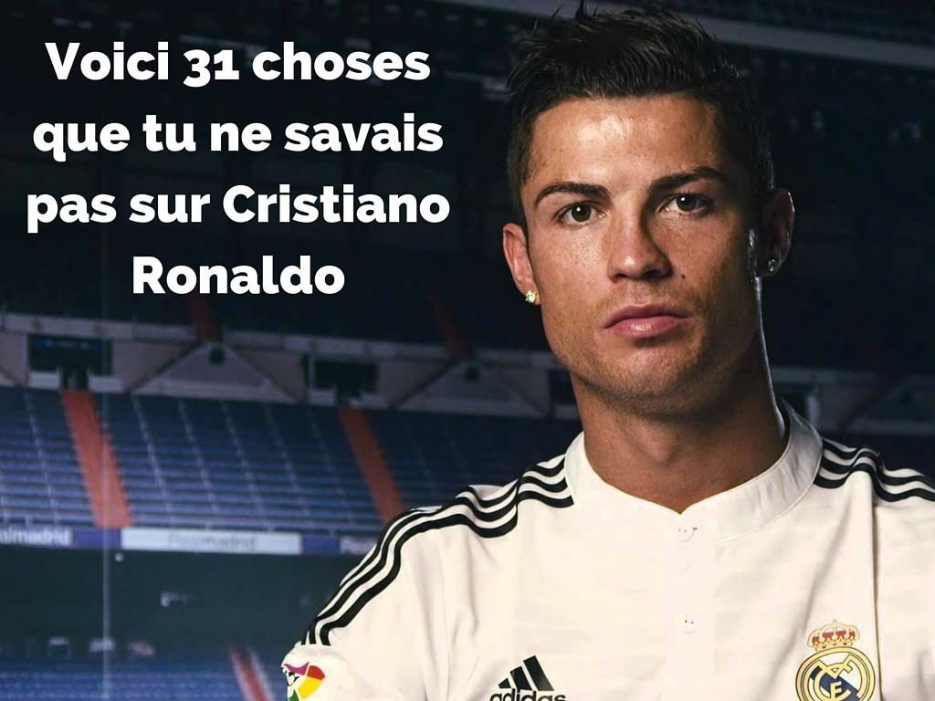 Voici 31 choses que tu ne savais pas sur Cristiano Ronaldo