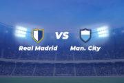 Ligue des Champions : le preview de Manchester City – Real Madrid