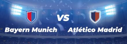 Ligue des Champions : le preview de Bayern Munich – Atlético de Madrid