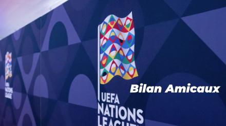 UEFA Nations League : le bilan des matches amicaux des favoris de la compétition