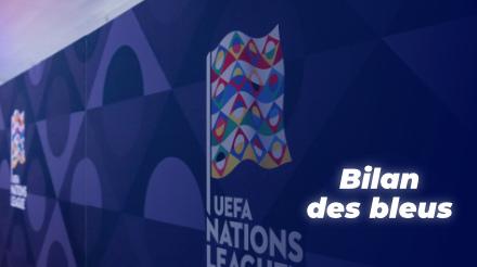UEFA Ligue des nations : le bilan des Bleus dans la poule 3 de la Ligue A