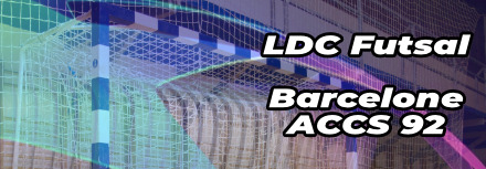 Streaming 8ème de finale Ligue des champions Futsal ✪ Barcelone – ACCS Asnières 92