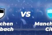 Cotes et pronostics LDC ⭐️ Borussia Mönchengladbach – Manchester City