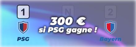 300€ à gagner avec un bon pronostic sur PSG-Bayern le 13 Avril 2021